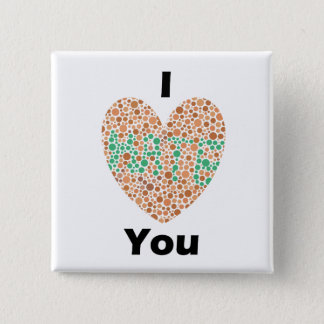 I Love You I Hate You Color Blind Pinback Button