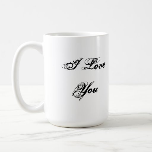 I Love You. In a script font. Black and White. Classic White Coffee Mug