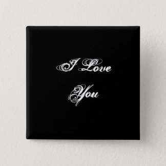 I Love You. In a script font. Black and White. Pinback Button
