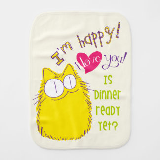I love you! Is dinner ready yet? Burp Cloth