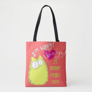 I love you! Is dinner ready yet? Tote Bag