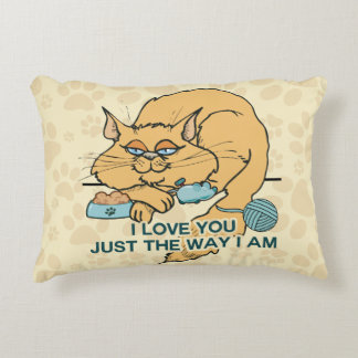 I Love You Just The Way I Am Cat Accent Pillow