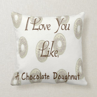 I Love You Like A Chocolate Doughnut Throw Pillow