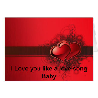 I love you like a love song baby Valentine's card