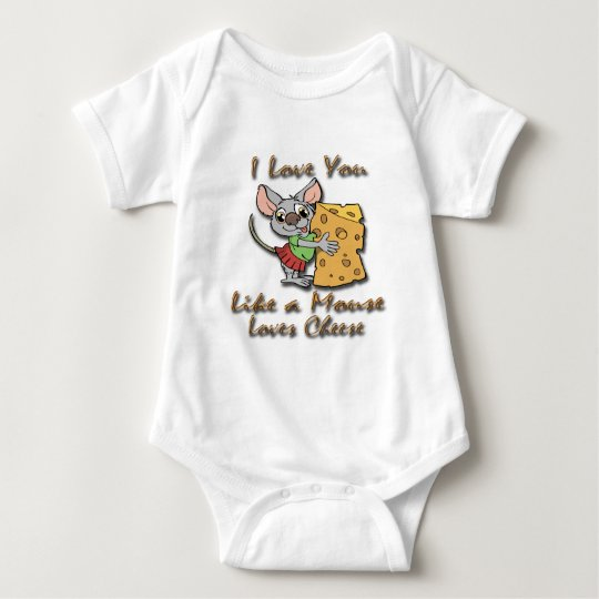 I Love You Like A Mouse Loves Cheese 2 Baby Bodysuit