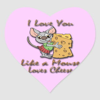 I Love You Like A Mouse Loves Cheese 2 Heart Sticker