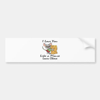 I Love You Like A Mouse Loves Cheese black Bumper Sticker