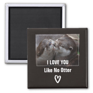 I Love You Like No Otter Cute Photo Magnet