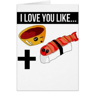 I Love You Like Sushi and Shrimp Sauce Card