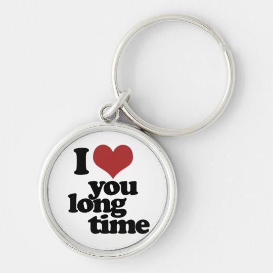 I Love you long time Keychain