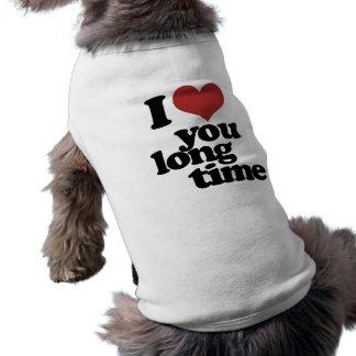 I Love you long time T-Shirt