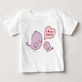 I Love You Mama Baby T-Shirt