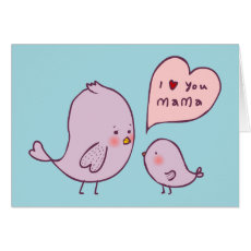 I Love You Mama Card