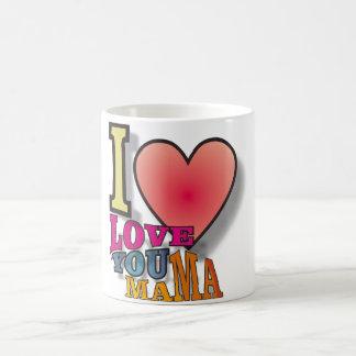 I love you mama mug