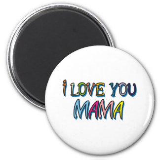 I Love You Mama Shirts Magnet