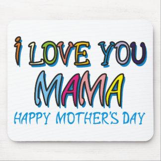 I Love You Mama Shirts Mouse Pad
