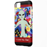I Love you Man Alien iPhone Mate Case iPhone 5C Cases