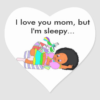 "I love you mom and but I "" m sleepy… Heart Sticker"