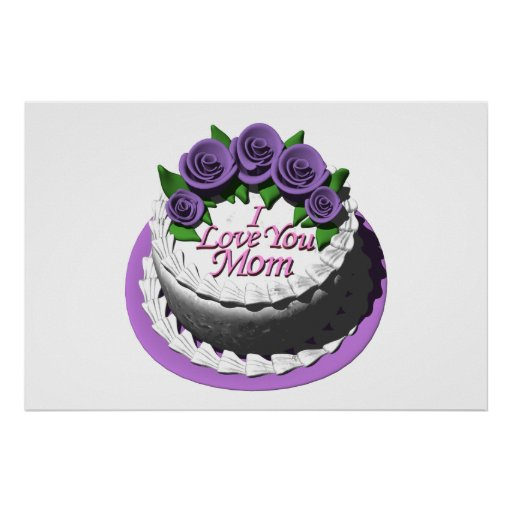Images Of I Love U Cake : I Love You Mom Cake Poster Zazzle