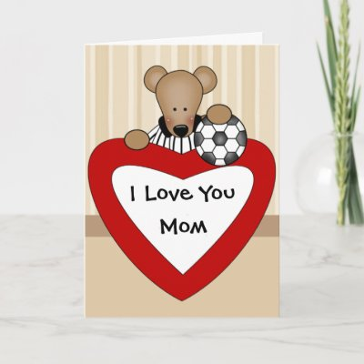 I Love You Mom card by holiday_tshirts. Cute Mother's Day card with a teddy