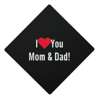 I Love You Mom Dad School College Graduate Tassel Graduation Cap Topper