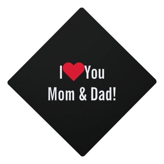 i love you mom dad school college graduate tassel graduation cap topper