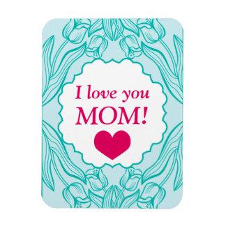 """I love you MOM!"" Magnet"