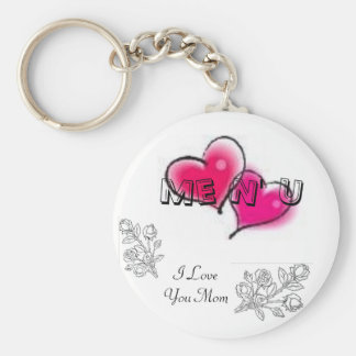 I Love You Mom, Me N' U Keychain