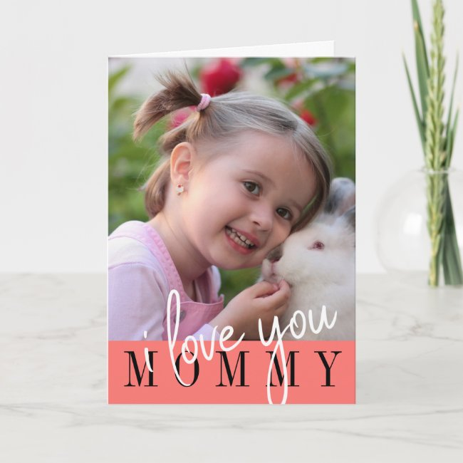 I love you Mom Modern Mother's Day Photo Card