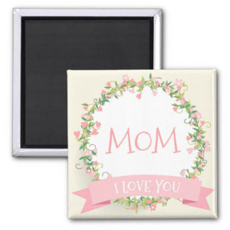 I Love You Mom Mother's Day | Magnet