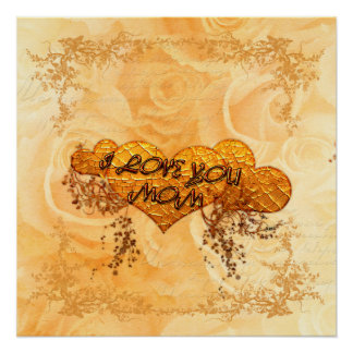 I love you mom with hearts and roses poster