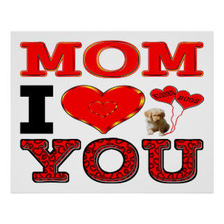 I Love You Mom with Puppy & Hugs & Kisses Balloons Poster