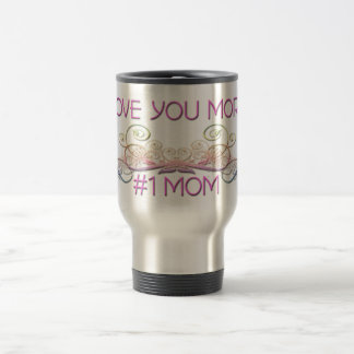 I love you more #1 MOM, colorful design 15 Oz Stainless Steel Travel Mug