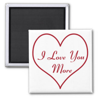 I Love You More 2 Inch Square Magnet