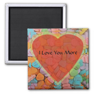 I Love You More - Candy Hearts with Your Sayings Refrigerator Magnets