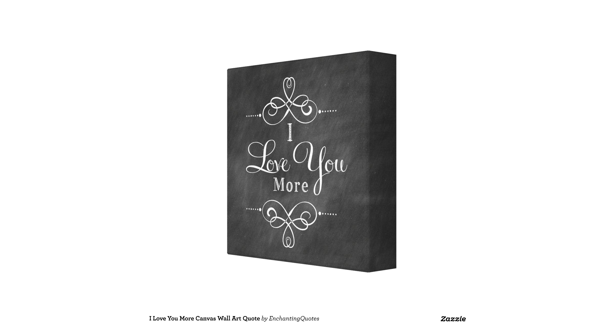 i love you more canvas wall art quote canvas prints zazzle. Black Bedroom Furniture Sets. Home Design Ideas