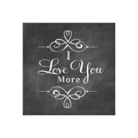 I Love You More Canvas Wall Art Quote