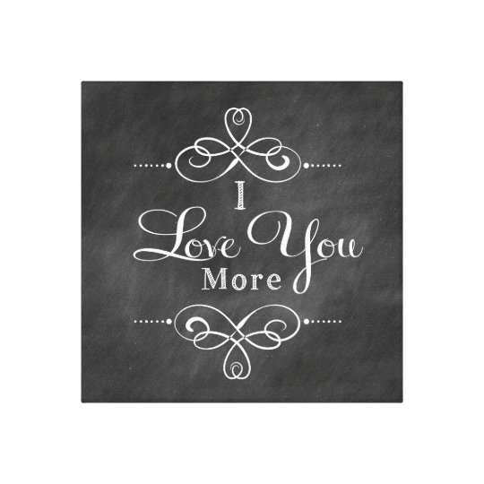 I Love You More Canvas Wall Art Quote | Zazzle.com