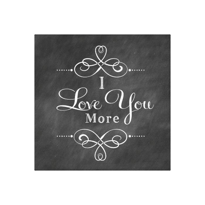 I Love You More Sayings: I Love You More Canvas Wall Art Quote
