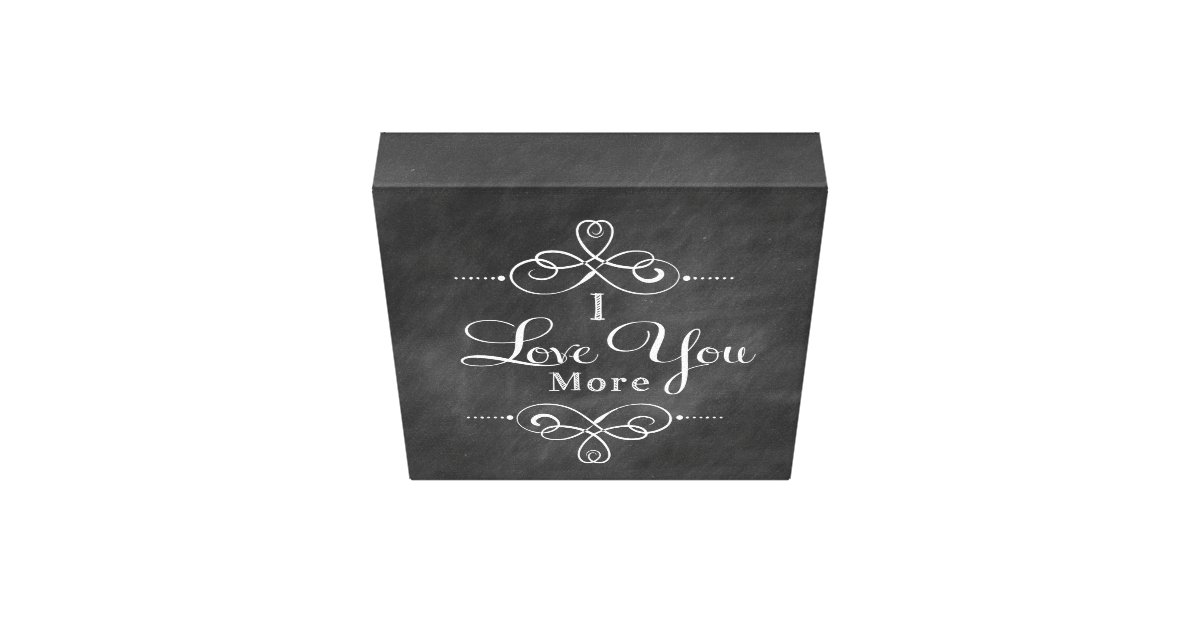 i love you more canvas wall art quote canvas print zazzle. Black Bedroom Furniture Sets. Home Design Ideas