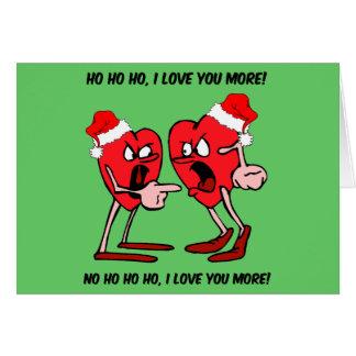 I love you more Christmas Greeting Card