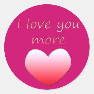 I Love You More Classic Round Sticker