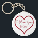 "I Love You More Key Chain<br><div class=""desc"">something me and my husband tell each other everyday</div>"