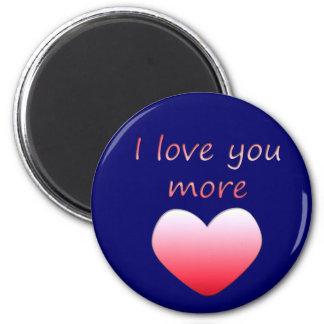I Love You More Magnet