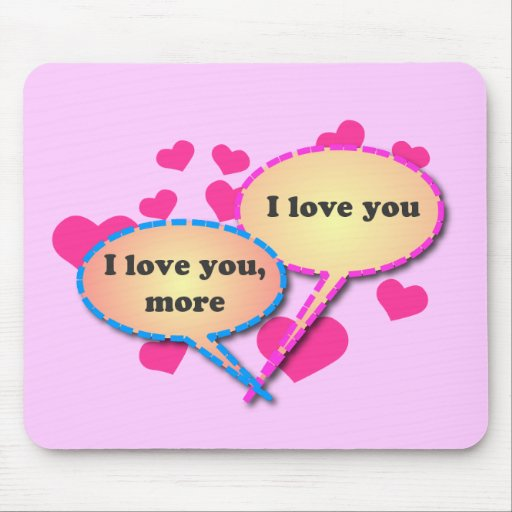 I Love You More Mousepad
