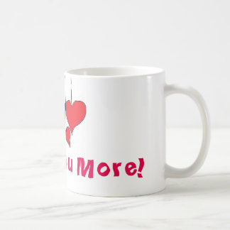 I Love you More Mug