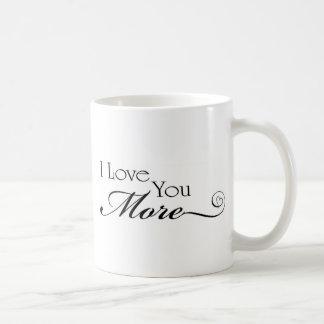 I Love You More Quote Classic White Coffee Mug