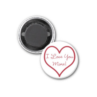I Love You More Round Magnet