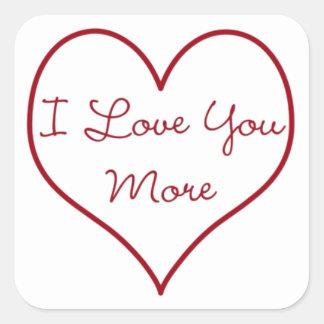 I Love You More Square Sticker