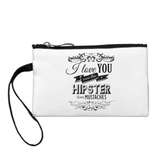 I LOVE YOU MORE THAN A HIPSTER LOVES MUSTACHES COIN WALLETS